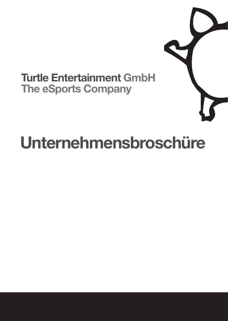 Turtle Entertainment GmbH The eSports Company    Unternehmensbroschüre