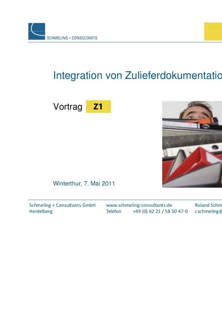 Integration von Zulieferdokumentation          Vortrag                g          Winterthur, 7. Mai 2011Schmeling+Consul...