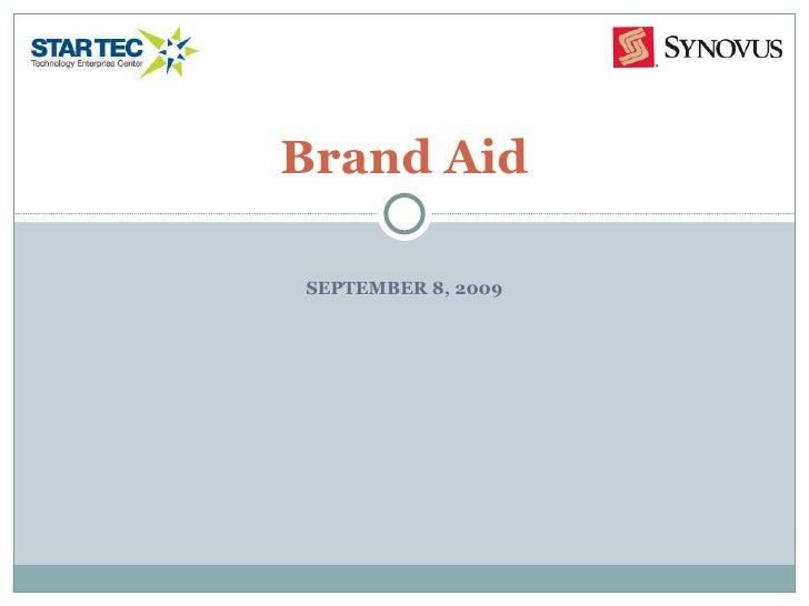 SEPTEMBER 8, 2009 Brand Aid