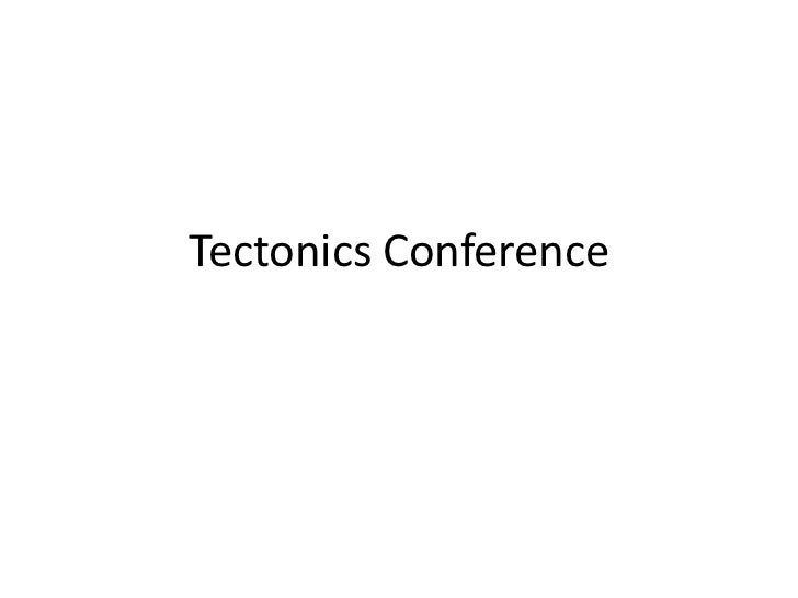 Tectonics Conference<br />