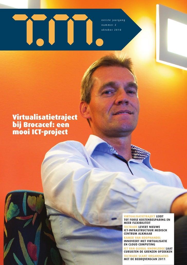 eerste jaargang                        nummer 2                        oktober 2010     Virtualisatietraject bij Brocacef:...