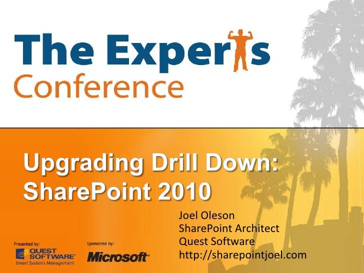 Joel Oleson: SharePoint 2010 Upgrade Drill Down