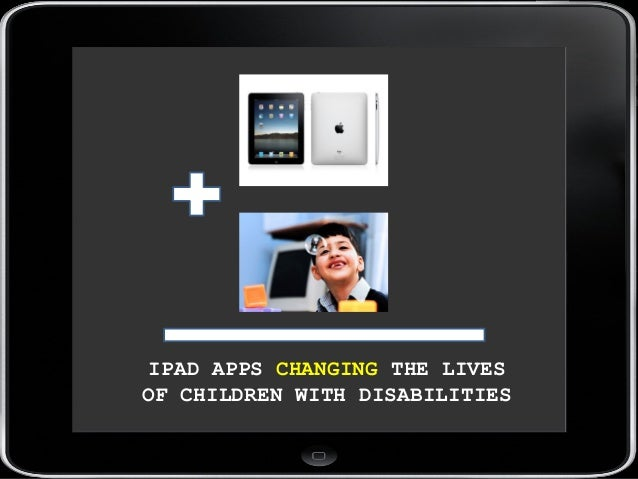 IPAD APPS CHANGING THE LIVES OF CHILDREN WITH DISABILITIES