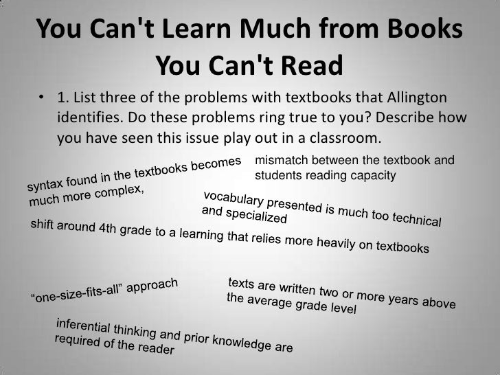 You Cant Learn Much from Books         You Cant Read• 1. List three of the problems with textbooks that Allington  identif...