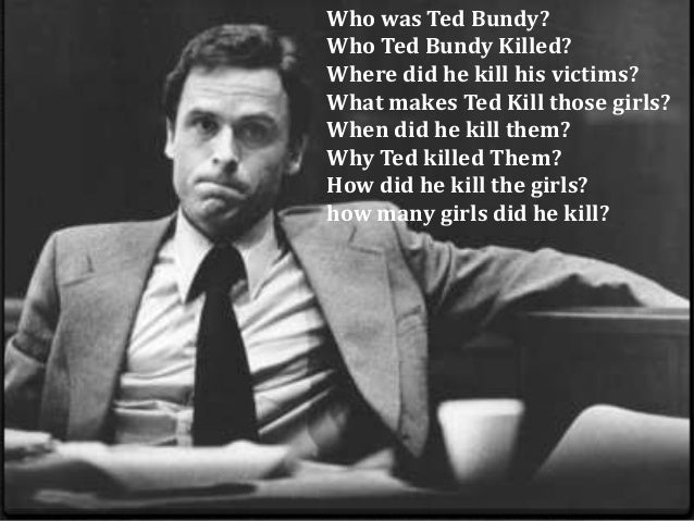 psychologists probes motivational factors in ted bundys murderous rampage Profiling mentally ill mass murderers webinar will focus on the problem of spree killers pose to society the spree killer, whether or not impacted by mental illness.