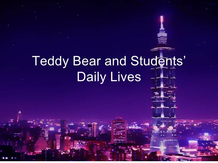 Teddy Bear and Students'      Daily Lives