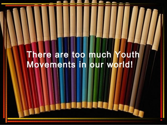 There are too much YouthMovements in our world!