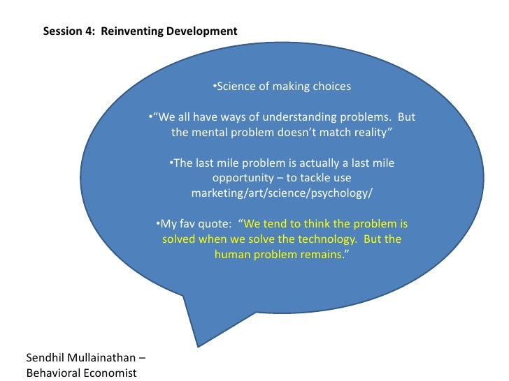 Session 4:  Reinventing Development<br /><ul><li>Science of making choices