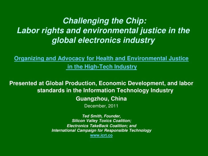 Challenging the Chip:  Labor rights and environmental justice in the           global electronics industry Organizing and ...