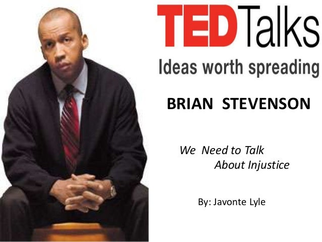 BRIAN STEVENSON We Need to Talk      About Injustice    By: Javonte Lyle