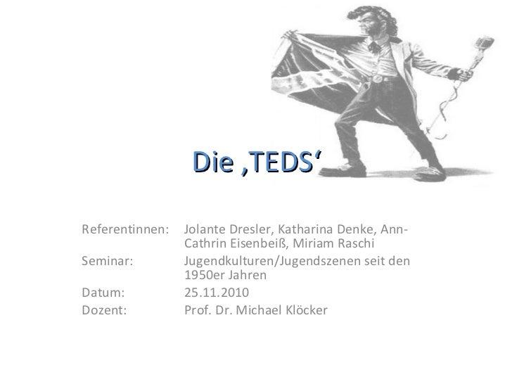 Die 'TEDS' Referentinnen:  Jolante Dresler, Katharina Denke, Ann- Cathrin Eisenbeiß, Miriam Raschi Seminar:  Jugendkulture...