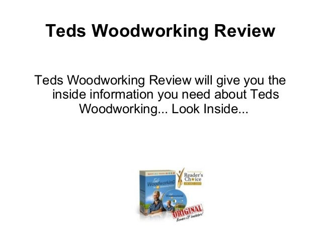 Teds Woodworking ReviewTeds Woodworking Review will give you the  inside information you need about Teds       Woodworking...