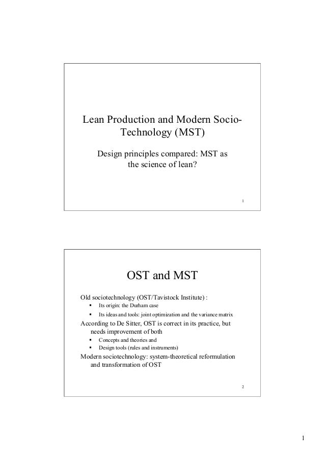 Lean Production and Modern SocioTechnology (MST) Design principles compared: MST as the science of lean?  1  OST and MST O...
