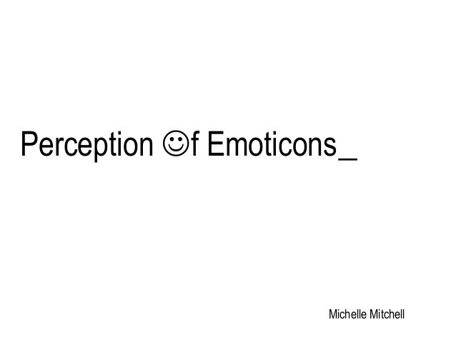 Perception f Emoticons Michelle Mitchell