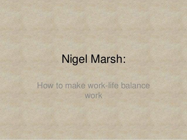 Nigel Marsh:How to make work-life balance           work