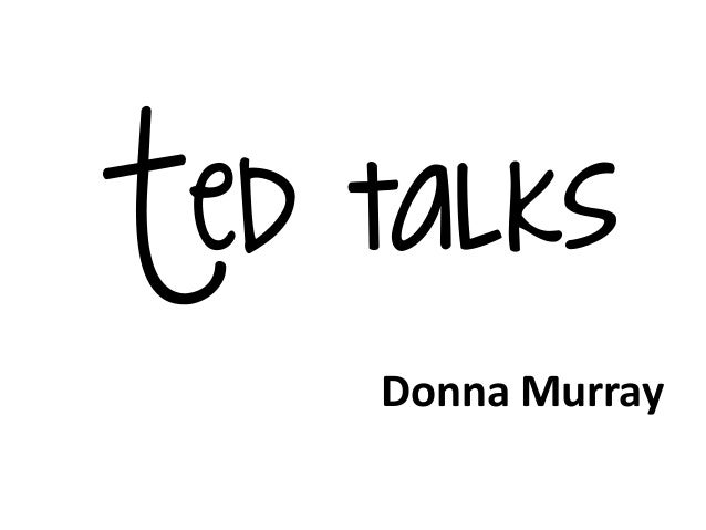 Ted talksDonna Murray