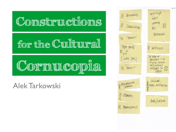 Constructions  for the Cultural   Cornucopia Alek Tarkowski