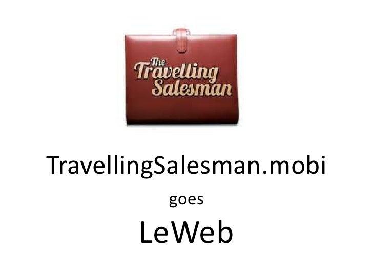 TravellingSalesman.mobi          goes       LeWeb
