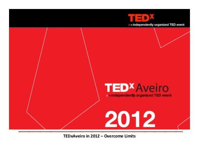 TEDxAveiroin2012– OvercomeLimits