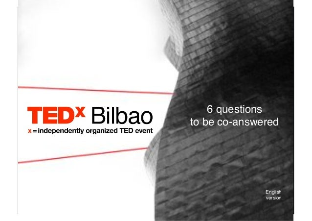 TEDx Bilbao_6 questions to be co answered