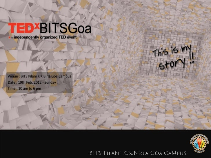 TEDxBITSGoa….is helping introduce some of the most fascinating thinkers and doers to a world stage.TED is a global platfor...