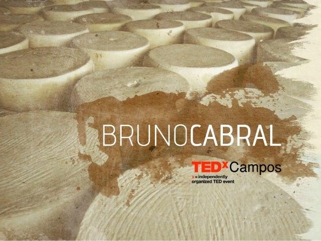 TEDxCampos - Bruno Cabral - Comendo História e Geografia