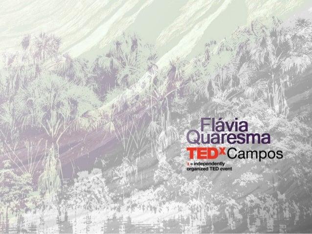 TEDxCampos - Flávia Quaresma - O resgate do sabor perdido