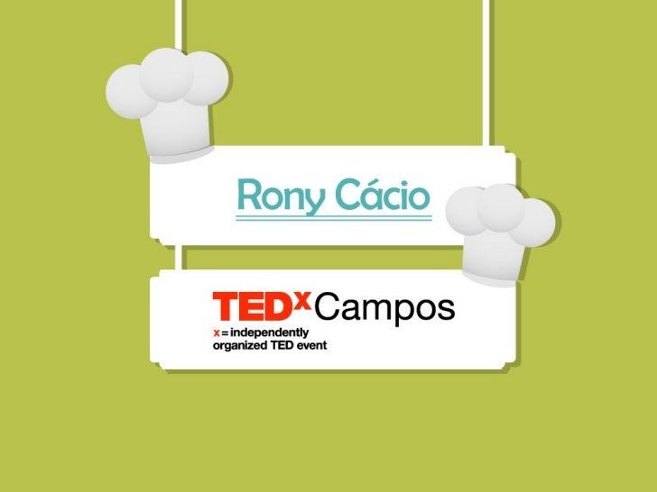 TEDxCampos - Rony Cácio - Paródias gastrocômicas