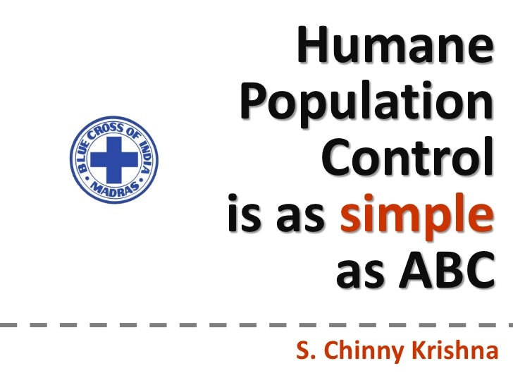 Humane  Population      Control is as simple       as ABC    S. Chinny Krishna