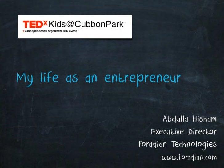 My Life as an Entrepreneur - TEDxKids@CubbonPark