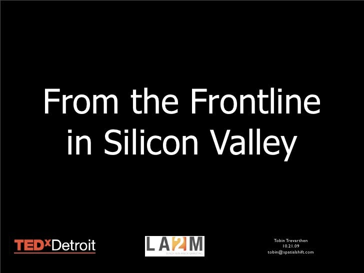 From the Frontline  in Silicon Valley                   Tobin Trevarthen                      10.21.09               tobin...