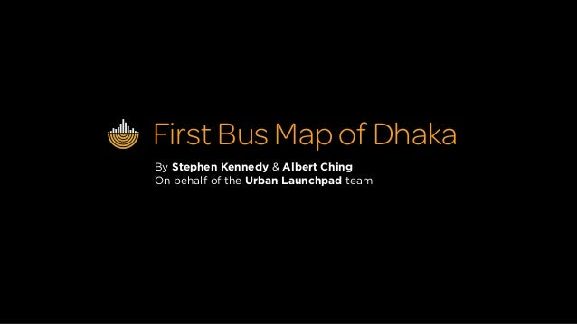 TEDxDhaka 2013: First Bus Map of Dhaka