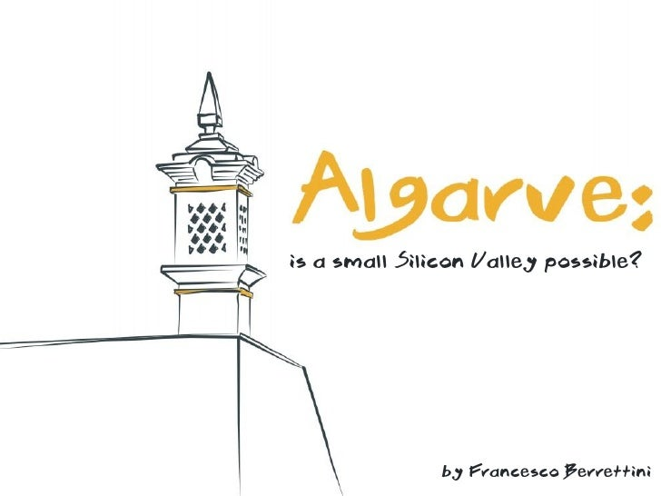is a small Silicon Valley possible?     Algarve: Is a small Silicon Valley possible?                                      ...