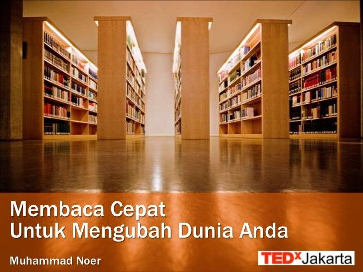 Membaca CepatUntuk Mengubah Dunia AndaMuhammad Noer