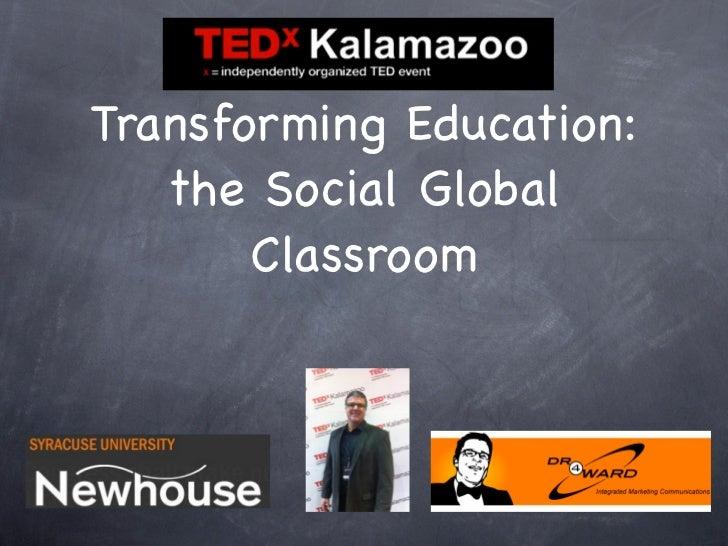 Transforming Education: The Social Global Classroom TedxKalamazoo