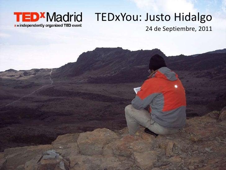 TEDxMadrid 2011 - TEDxYou de Justo Hidalgo