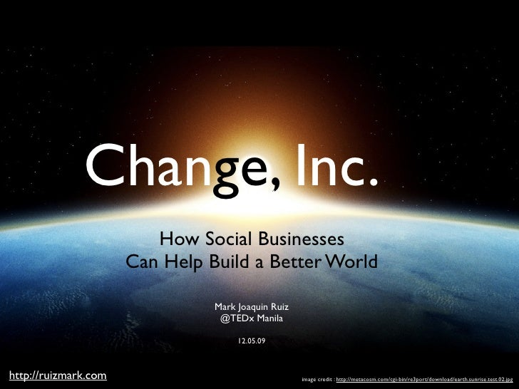 Change, Inc : How Social Business Can Help Build A Better World