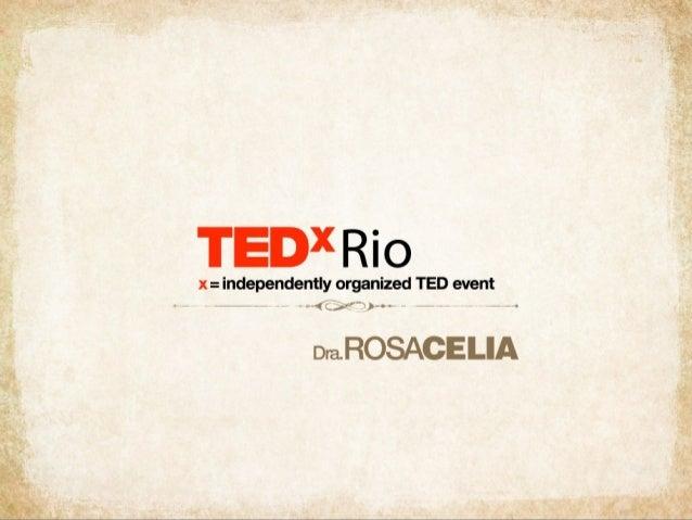 TEDxRio - Dra. Rosa Célia
