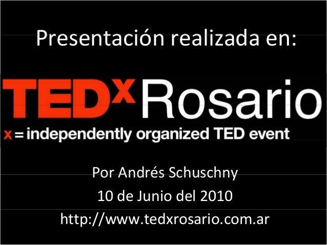 Presentación realizada en:Presentación realizada en:Por Andrés SchuschnyPor AndrésSchuschny10deJunio del2010http://ww...