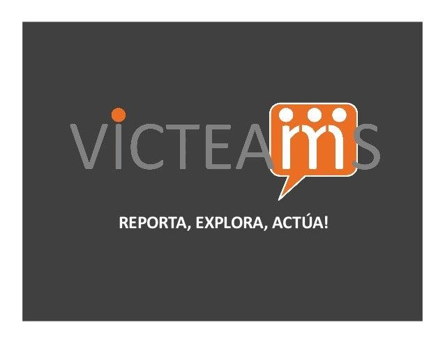 REPORTA,EXPLORA,ACTÚA!