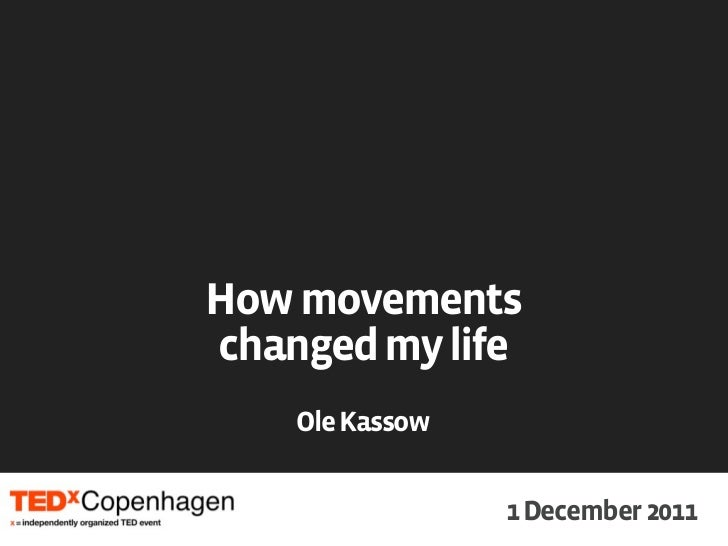"""""""How Movements Changed My Life"""" TEDx Talk 1.12.2011 Ole Kassow"""