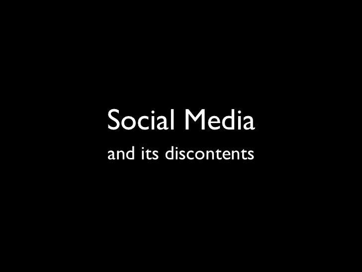 Social Media and its discontents