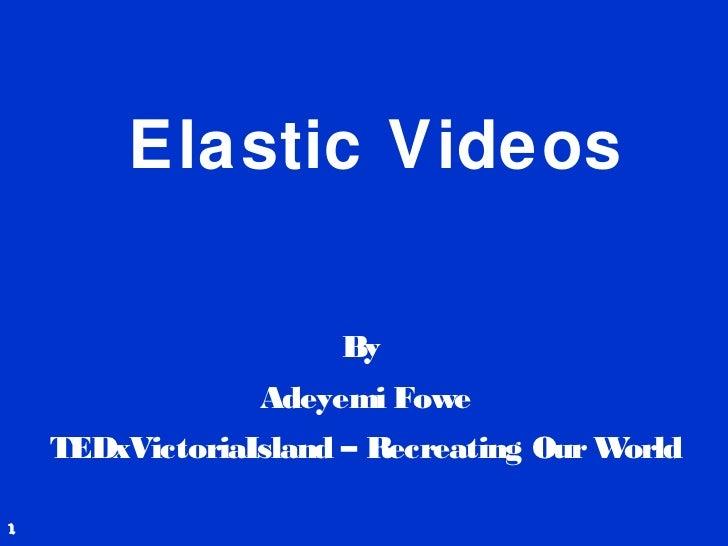 Elastic Videos - TEDxVictoriaIsland