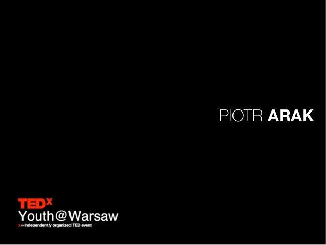 TEDxYouth@Warsaw Piotr Arak