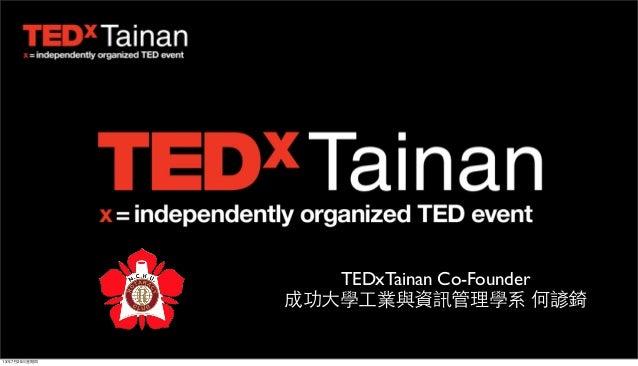"""TEDxTainan and its origin"" shared at TEDxYunTechU"