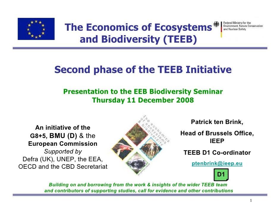 The Economics of Ecosystems                   and Biodiversity (TEEB)               Second phase of the TEEB Initiative   ...
