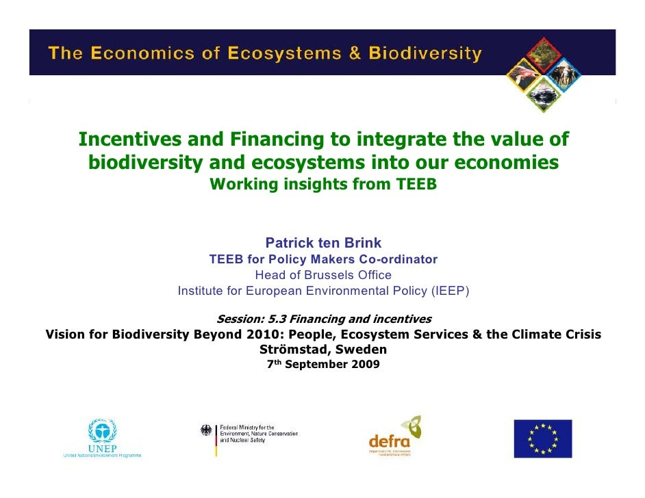 Incentives and Financing to integrate the value of       biodiversity and ecosystems into our economies                   ...