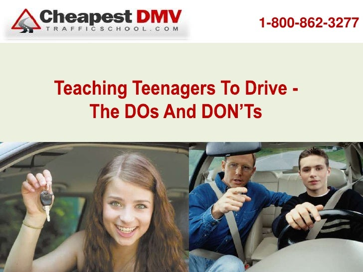 1-800-862-3277<br />Teaching Teenagers To Drive -  The DOs And DON'Ts<br />