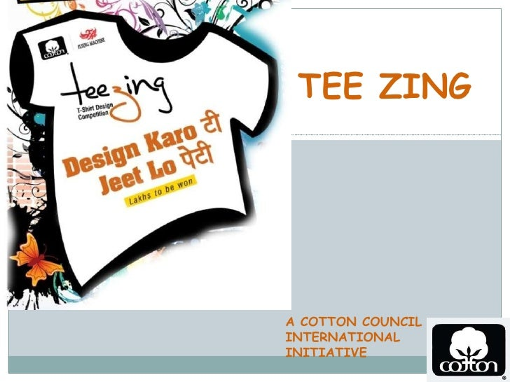TEE ZING A COTTON COUNCIL INTERNATIONAL INITIATIVE