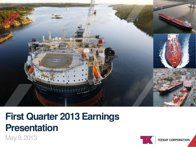 Teekay Corporation First Quarter 2013 Earnings Presentation